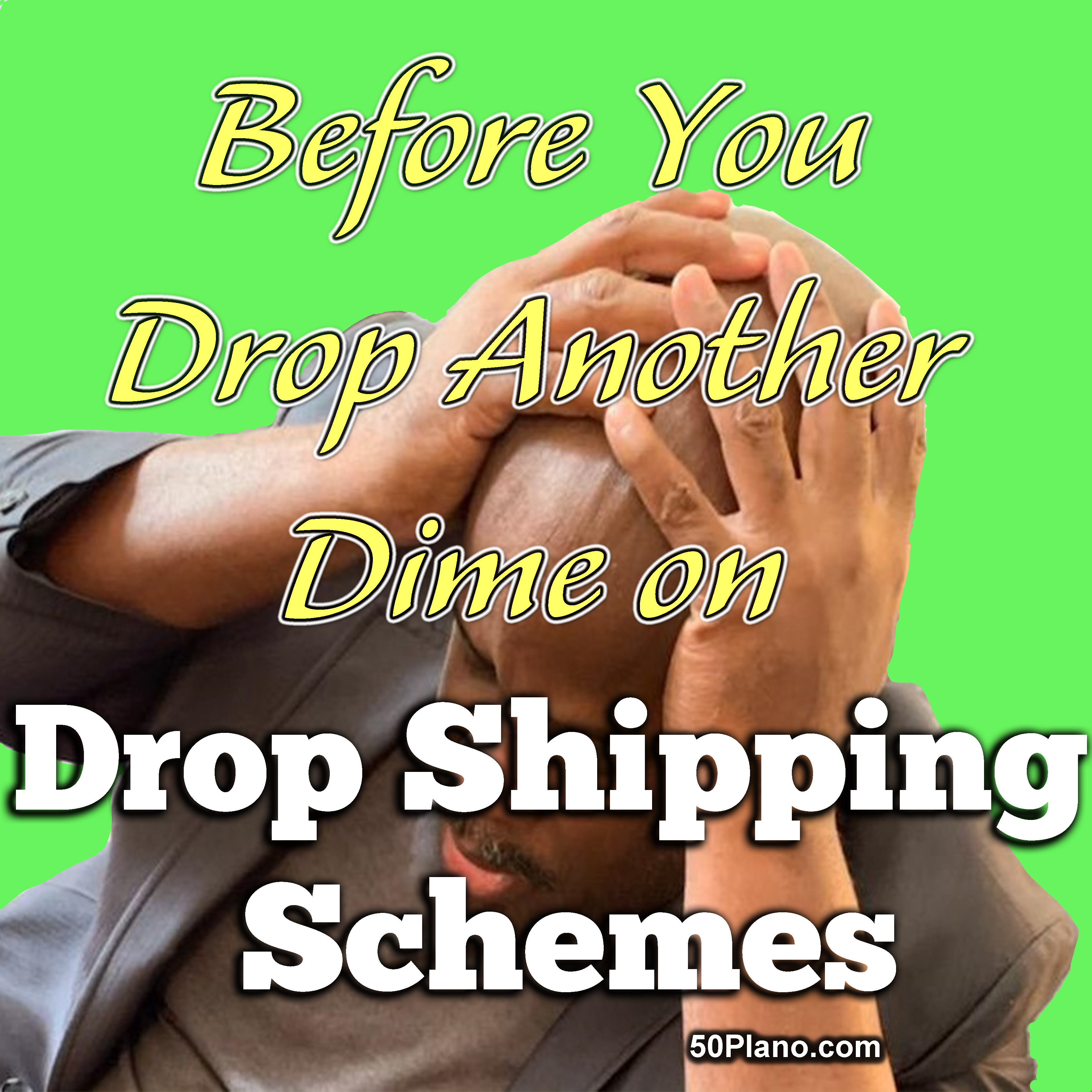 Before You Drop Another Dime on Drop Shipping Schemes