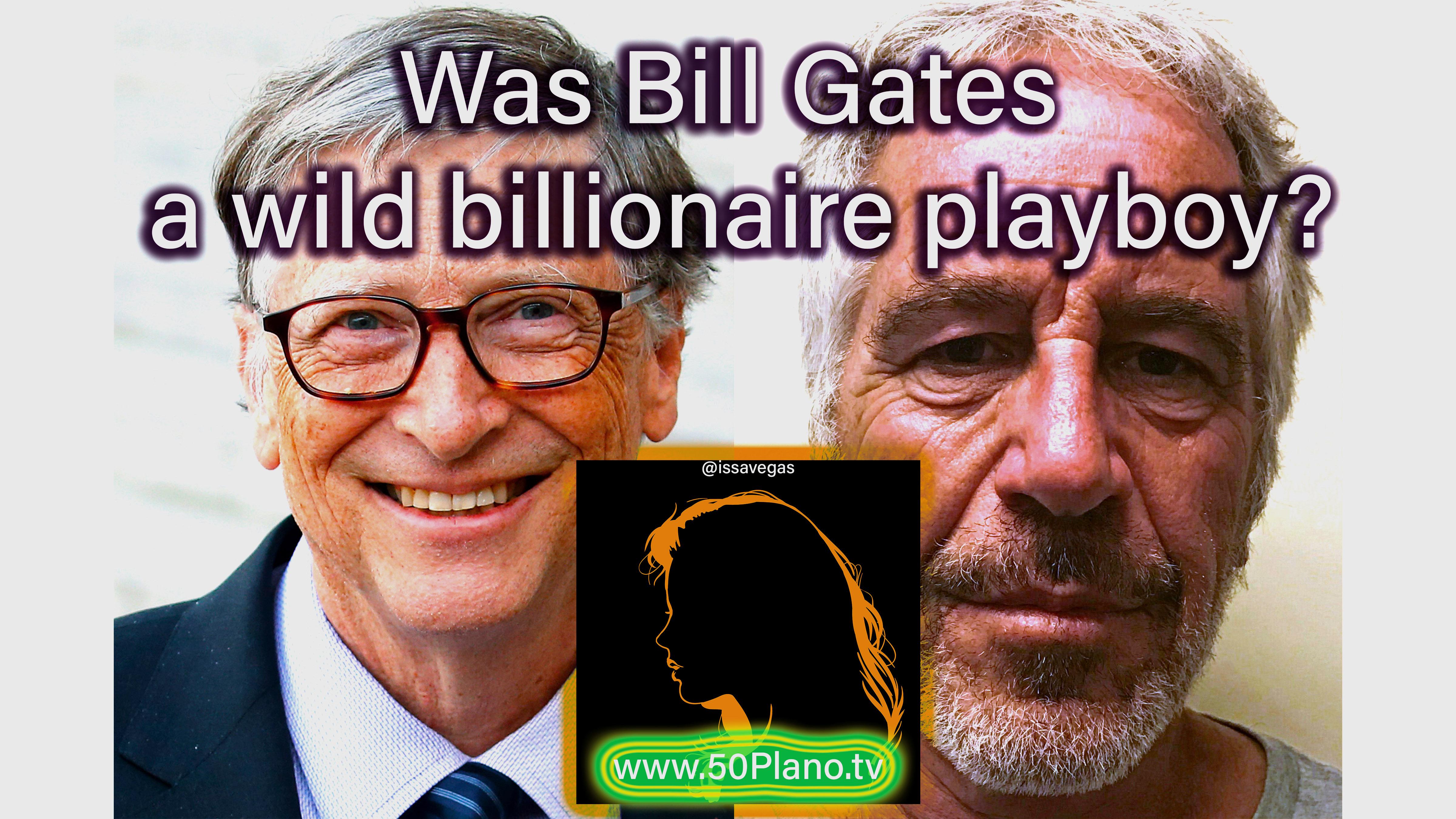 Was Bill Gates a wild billionaire playboy?
